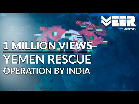 Operation Raahat - Part 1 of 3 | Yemen Rescue Operation by India | Battle Ops | Veer by Discovery