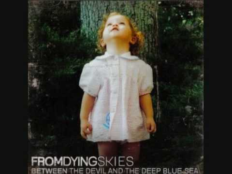 From dying skies - What's called bleeding (Between the Devil and the deep blue ocean)