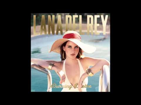 Lana Del Rey - Burning Desire AUDIO (2013 HD)