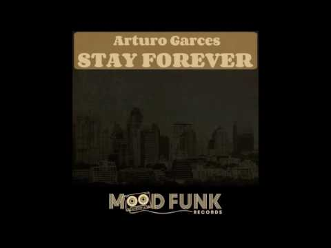 Arturo Garces - Stay Forever- ( Mood Funk Records )
