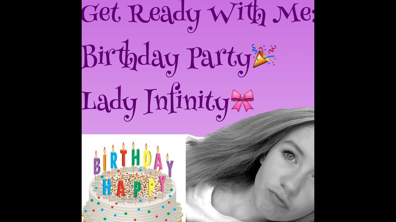 Get Ready With Me: Birthday Party🎉