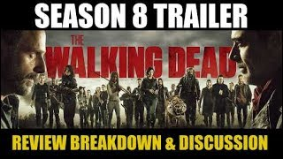 The Walking Dead Season 8 Trailer - Review Breakdown & Discussion Hurry Up October 22nd