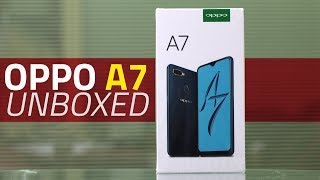 Oppo A7 Unboxing and First Look | Price, Specs, Features, and More
