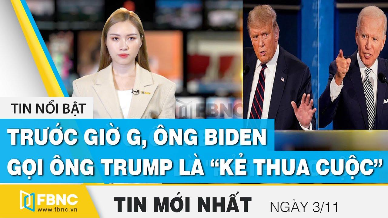 Tin tức   Bản tin trưa 3/11   Bầu cử tổng thống Mỹ 2020: Biden chỉ trích Trump trước giờ G   FBNC