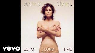 Alannah Myles - Long Long Time (Audio)