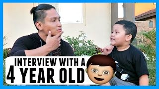 INTERVIEW WITH A 4 YEAR OLD!!!