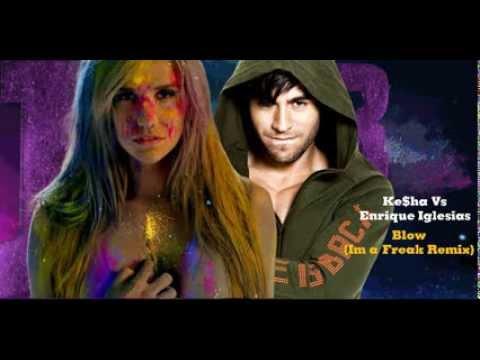 Ke$ha Vs Enrique Iglesias & Pitbull - Blow (Josh R I'm a Freak Mashup Remix) (DL)