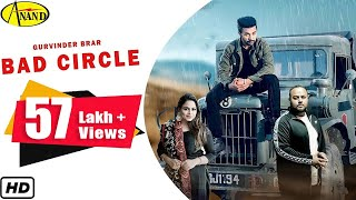 Bad Circle { Full Video } Gurvinder Brar | Gurlez Akhtar | Deep Jandu | Latest Punjabi Song 2019