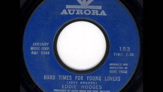 """Hard Times For Young Lovers"" - Eddie Hodges - Moody Teen Soul Pop 45 RPM - Aurora 153"