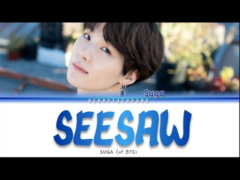 BTS SUGA - Trivia 轉: Seesaw (Han_Rom_Eng Colour Coded Lyrics)