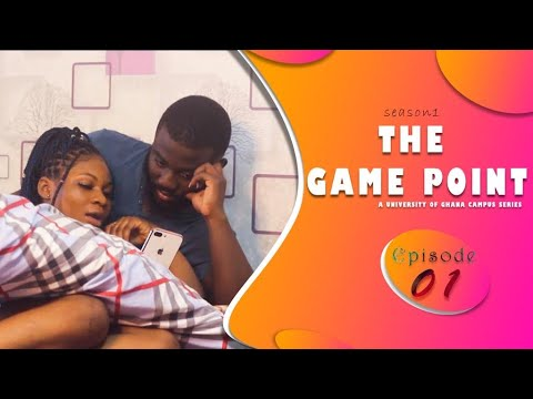 THE GAME POINT SERIES  SEASON 1  EPISODE 01  (A UNIVERSITY OF GHANA CAMPUS SERIES)- {GHANA SERIES}