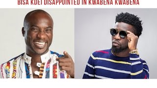 exclusive interview bisa kdei disappointed in kwabena kwabena