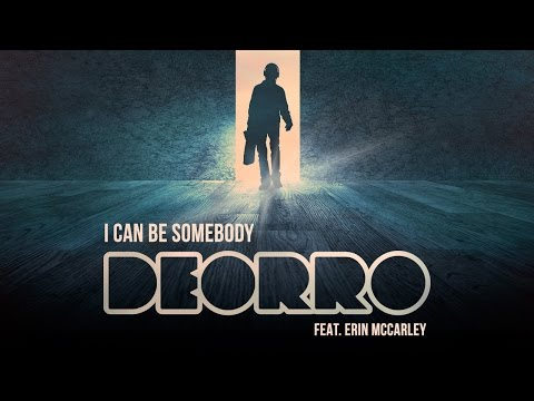 Deorro feat. Erin McCarley - I Can Be Somebody (Cover Art)