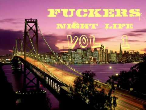 Fuckers's Night Life Vol. 1