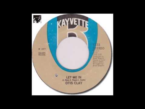 Otis Clay   Let Me In