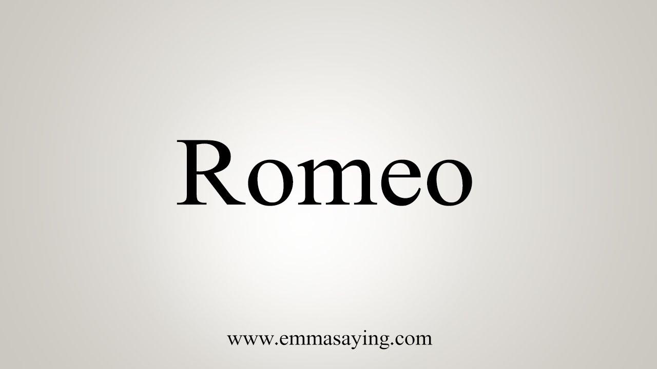 how to pronounce romeo - youtube