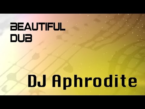 DJ Aphrodite - 'Beautiful Dub'