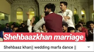 Shehbaaz khan   wedding marfa dance   