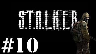 Let's Play STALKER : Shadow of Chernobyl - Episode 10