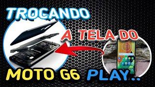TROCANDO A FRONTAL DO MOTO G 6 PLAY