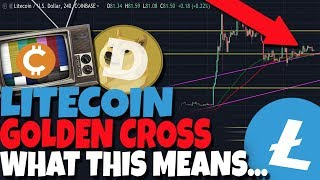 MAJOR OPPORTUNITY: Litecoin Golden Cross Forming. What You NEED To Know - Dogecoin Price Prediction