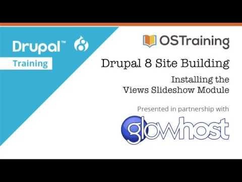 Drupal 8 Site Building, Lesson 23: Installing the Views Slideshow Module