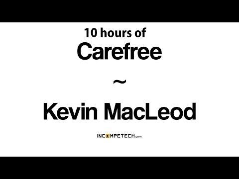 Kevin Macleod - Carefree 10 hours