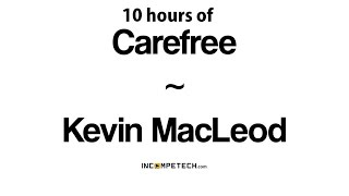 Kevin Macleod Carefree 10 hours