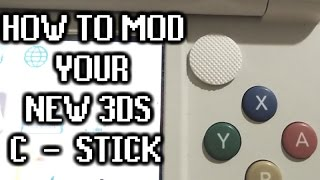How to Mod Your New 3DS C-Stick
