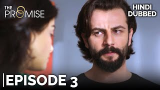 The Promise Episode 3 (Hindi Dubbed)