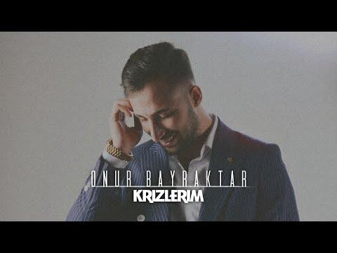 M.Onur Bayraktar #KRİZLERİM (Beklenen Beste 2017)