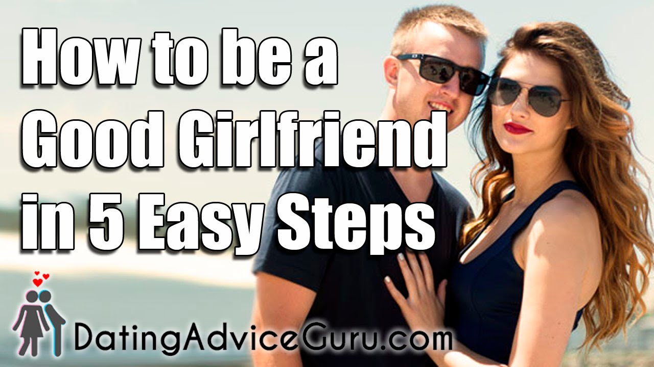 How to be a girlfriend