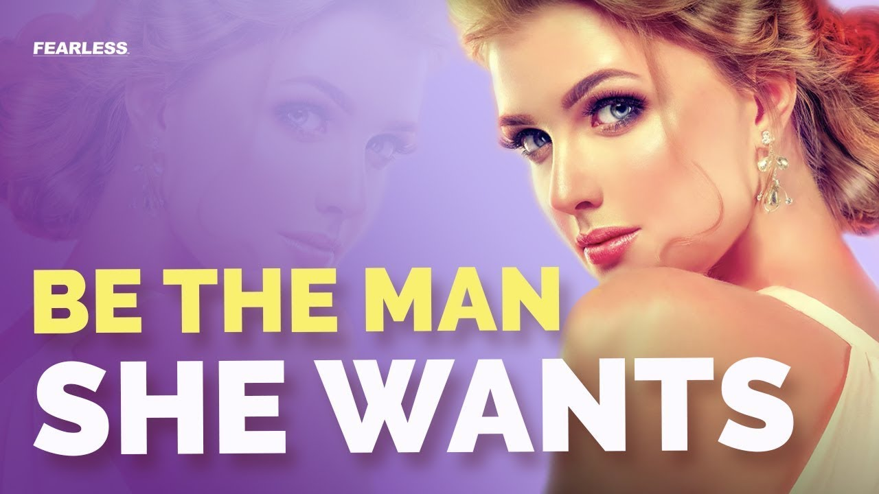 Be The Man Women Want To Be Seduced By   The Fearless Man