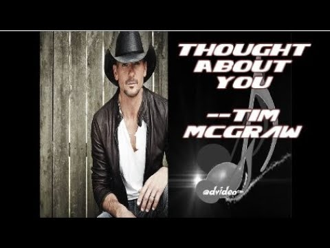 Thought About You by Tim McGraw (Lyrics) Mp3