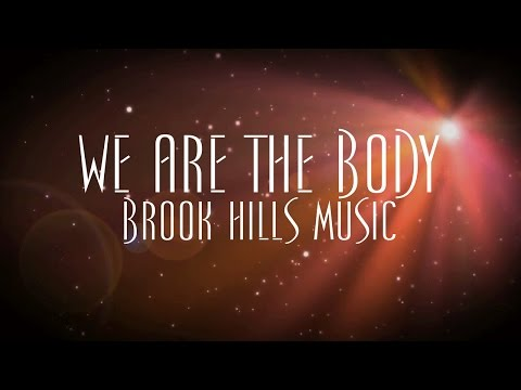 We Are The Body - Brook Hills Music