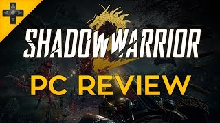 Shadow Warrior 2 - PC Review