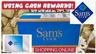 SAM'S CLUB ONLINE SHOPPING USING * CASH REWARDS * 😍