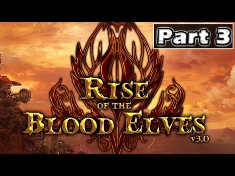Warcraft 3 - Rise of the Blood Elves | Part 3