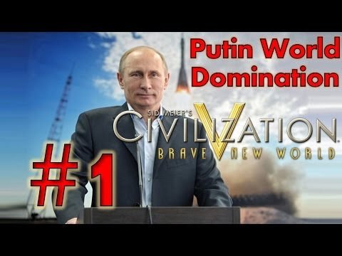 Civilization V - Putin World Domination Part #1