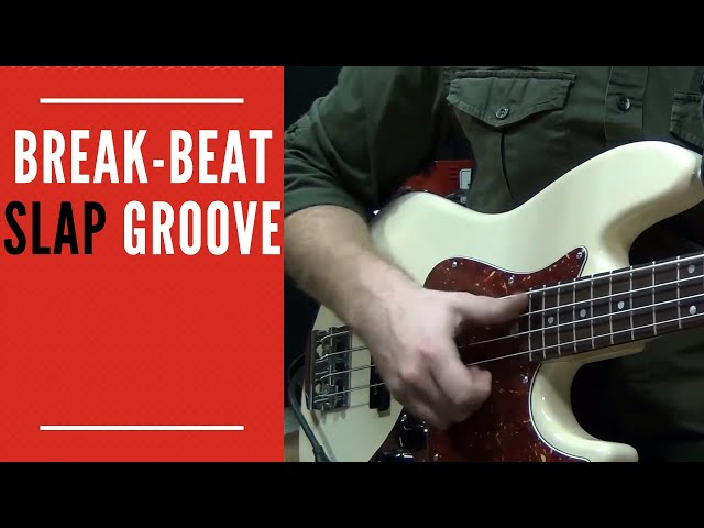 Break-Beat Slap Groove