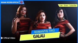 ROMANTIS TRIO - GALAU (Official Video) | LAGU BATAK TERBARU