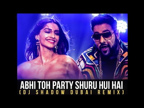 Khoobsurat - Abhi Toh Party Shuru Hui Hai(DJ Shadow Dubai Remix)