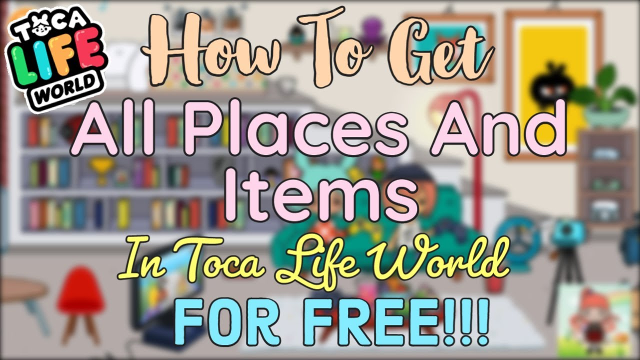How to Get All Places In Toca Life World For Free [Latest 9