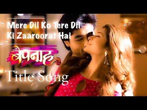 mere dil ko tere dil ki zaroorat hey Full Song - Rahul Jain - Colors tv Bepannah Title Song