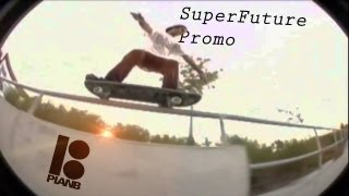 Plan B Superfuture Promo In HD (Full Video) 14:46 Minutes Long
