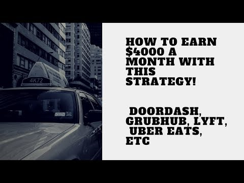 How to Earn $4000 a MONTH With This Strategy!  Doordash, Grubhub, Lyft,  Uber Eats