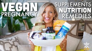 Vegan Pregnancy Supplements, Nutrition, & Remedies