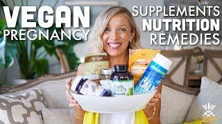 Vegan Pregnancy Supplements, Nutrition, & Remedies