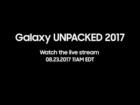 Samsung Galaxy Unpacked 2017 - Galaxy NOTE 8 Announcement Live Stream Press Conference