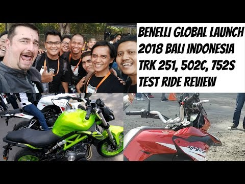 Benelli Global Launch 2018 TRK 251, TNT 302, 502C and 752S Bali Indonesia